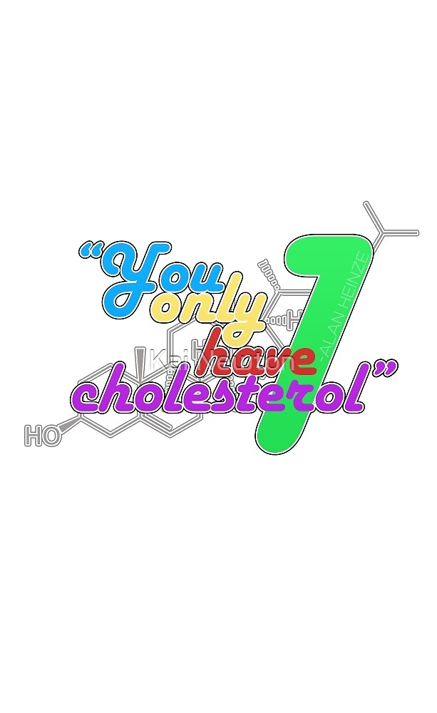"""""""You Only Have 1 Cholesterol"""" by Kai Newton"""