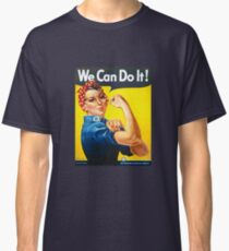 We Can Do It - Rosie the Riveter Classic T-Shirt