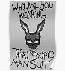 Why are you wearing that stupid man suit? Poster