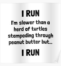I Run Turtle Peanut Butter Poster