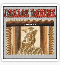 "Carlos Danger says ""dance"" 1 Sticker"