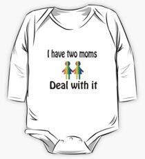 I have two moms, deal with it. One Piece - Long Sleeve