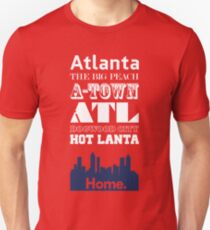 Atlanta Is My Home. Unisex T-Shirt