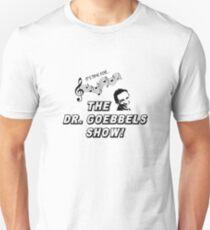The Dr. Goebbels Show! Unisex T-Shirt