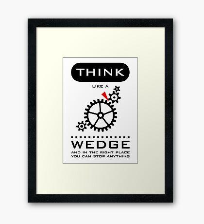 Think like a wedge VRS2 Framed Print