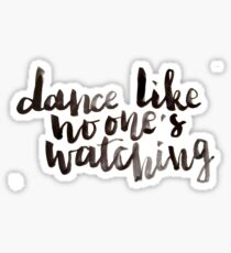 Dance like no one's watching Sticker