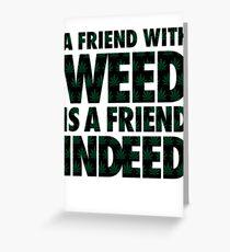 Tarjeta de felicitación Un amigo con Weed es un amigo de hecho