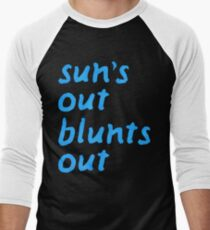 sun's out blunts out T-Shirt