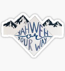 Yahweh or Your Way Sticker
