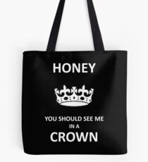 You Should See Me In A Crown Tote Bag