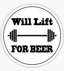 Will Lift for Beer Sticker