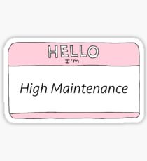 High Maintenance  Sticker