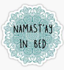 namastay in bed 2 Sticker