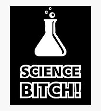 Science Bitch Funny Photographic Print