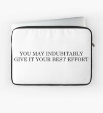 You may indubitably give it your best effort Laptop Sleeve
