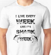 I Live Every Week Like It's Shark Week T-Shirt