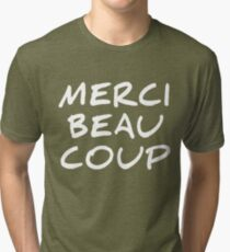 Merci Beaucoup – Thanks You Very Much Tri-blend T-Shirt