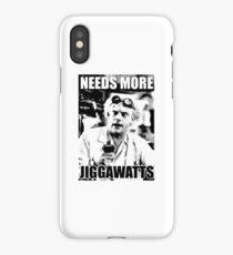 NEEDS MORE JIGGAWATTS iPhone Case