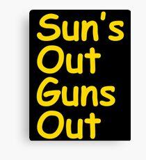 Sun's Out Guns Out Canvas Print