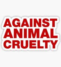 Against Animal Cruelty Sticker