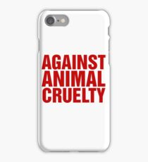Against Animal Cruelty iPhone Case/Skin