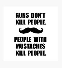 People Mustaches Kill Photographic Print