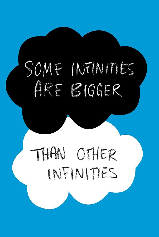 The Fault in Our Stars - Some Infinities Are Bigger Than Other Infinities by AdrienneOrpheus