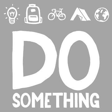 DO SOMETHING by joshuathorpe99