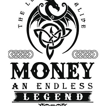 The Legend Is Alive MONEY An Endless LeGend by CaseDesign