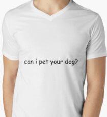 can i pet your dog? Men's V-Neck T-Shirt