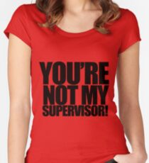 "Archer - ""You're Not My Supervisor!"" Women's Fitted Scoop T-Shirt"
