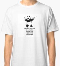Destroy Racism Be a Panda Classic T-Shirt
