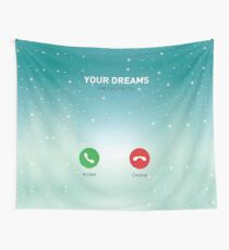 Your Dreams Are Calling You - Inspirational Quotes Wall Tapestry
