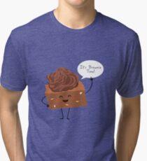 BROWNIE TIME! Tri-blend T-Shirt