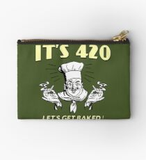 It's 420. Let's get baked! Studio Pouch