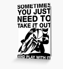 Take It Out And Play With It, Sport Bike Tee Shirt Greeting Card