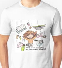 """There is no such thing as """"too many books""""! (Sarah) Unisex T-Shirt"""