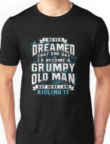 A Grumpy Old Man Unisex T-Shirt