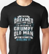 A Grumpy Old Man Unisex T-Shirt