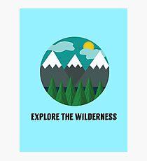 Explore the Wilderness Photographic Print