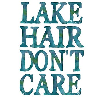 Lake Hair Don't Care by frogcreek