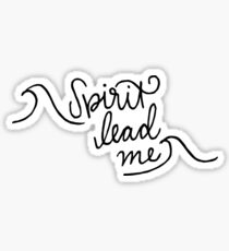 Spirit lead me Sticker