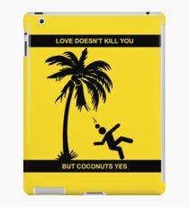 Love Doesn't Kill You iPad Case/Skin