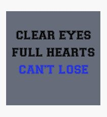 Clear Eyes, Full Hearts, Can't Lose Photographic Print