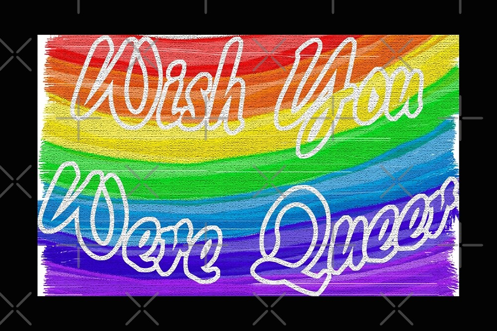 Wish You Were Queer by Sophiaelenson