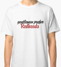 Gentlemen prefer redheads Classic T-Shirt