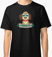 Do you see that doggie in the shelter? Classic T-Shirt