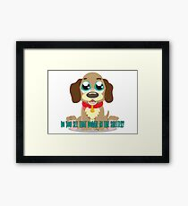 Do you see that doggie in the shelter? Framed Print