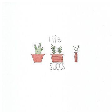 Life Succs by aucean