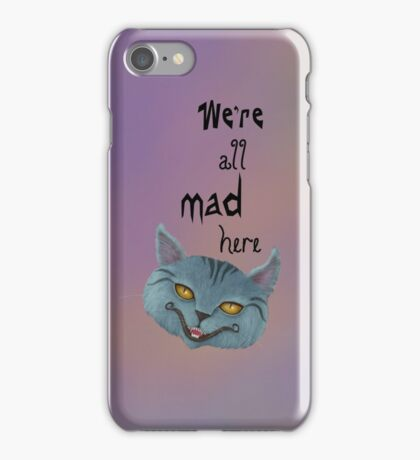 """Cheshire Cat """"We're All Mad Here"""" iPhone Case/Skin"""